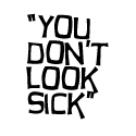 You Don't Look Sick